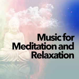 Music for Meditation and Relaxation