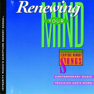 Integrity Music's Scripture Memory Songs: Renewing Your Mind