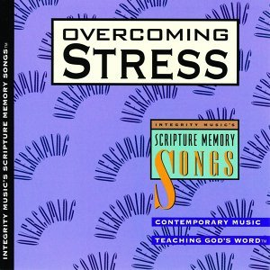 Integrity Music's Scripture Memory Songs: Overcoming Stress