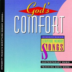 Integrity's Scripture Memory Songs: God's Comfort