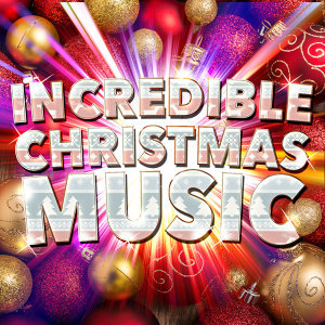 Incredible Christmas Music