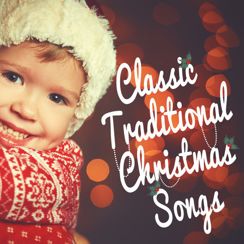 Classic Traditional Christmas Songs