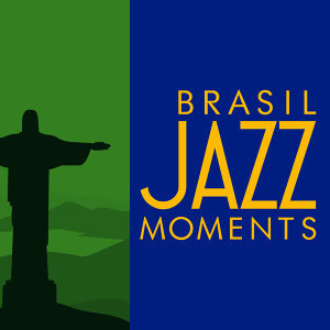Brasil Jazz Moments