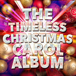 The Timeless Christmas Carol Album