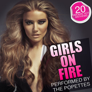 Girls on Fire: 20 Smokin' Hot Anthems