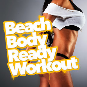 Beach Body Ready Workout