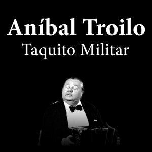 Anibal Troilo: Taquito Militar