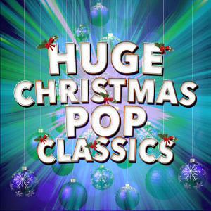 Huge Christmas Pop Classics
