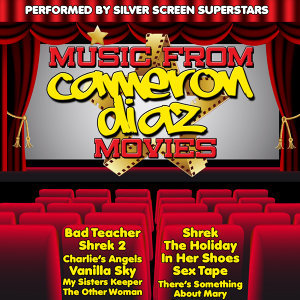 Music from Cameron Diaz Movies Including Shrek, Charlies Angels & The Other Woman