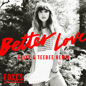 Better Love (Calyx & TeeBee Remix) - Calyx & TeeBee Remix