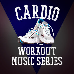 Cardio Workout Music Series
