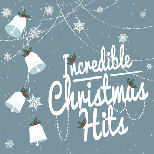 Incredible Christmas Hits
