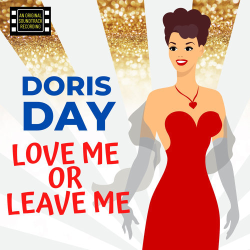 Love Me or Leave Me - Original Motion Picture Soundtrack