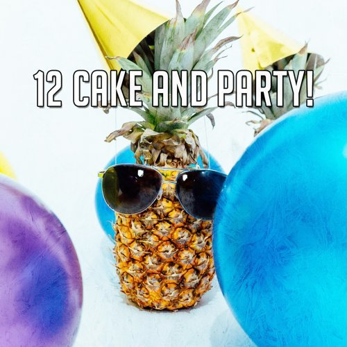 12 Cake and Party!