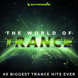 The World Of Trance (40 Biggest Trance Hits Ever) - Armada Music