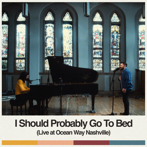 I Should Probably Go To Bed - Live at Ocean Way Nashville