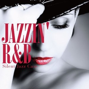 Jazzin' R&B -Hot & Smooth selection-