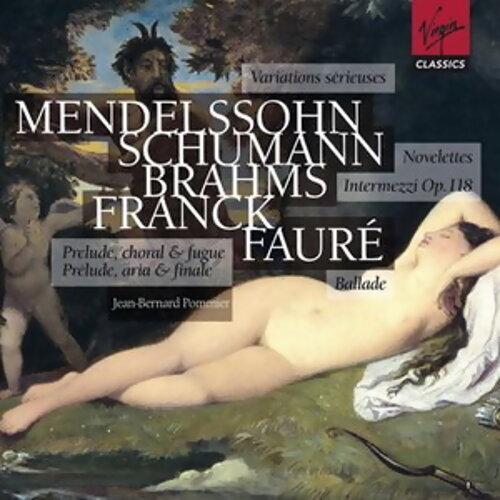 Mendelssohn/Schumann/Brahms/Franck/Fauré: Piano Works