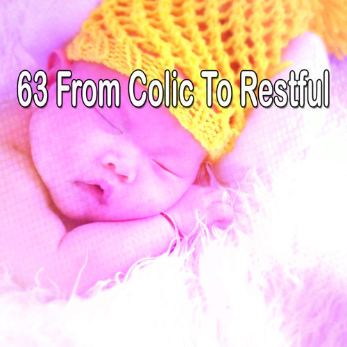 63 From Colic To Restful