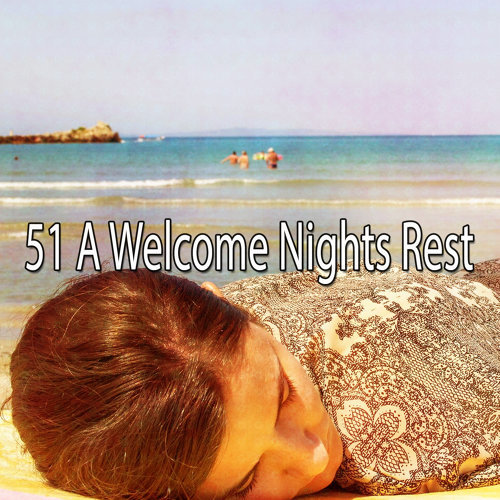 51 A Welcome Nights Rest