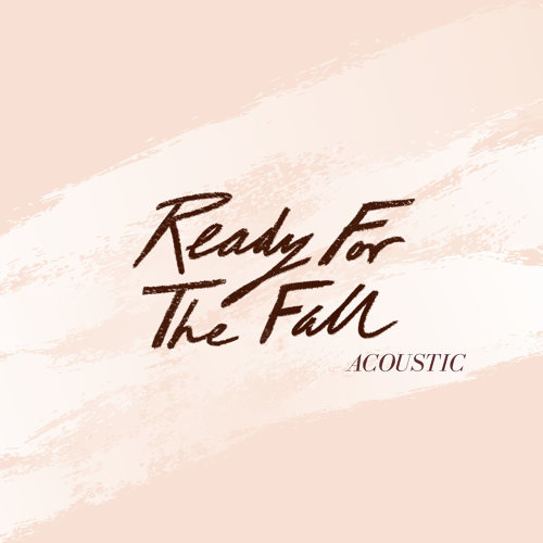 Ready for the Fall (Acoustic)