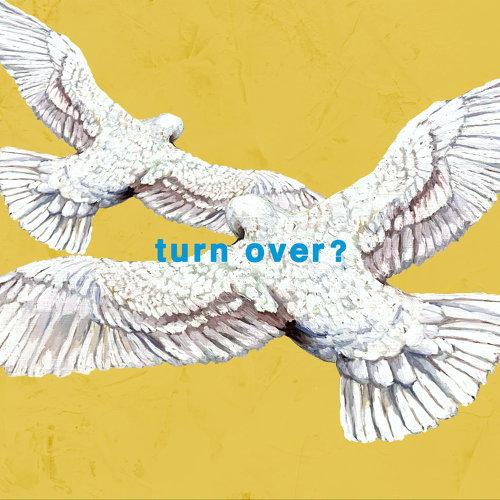 主題曲:turn over?