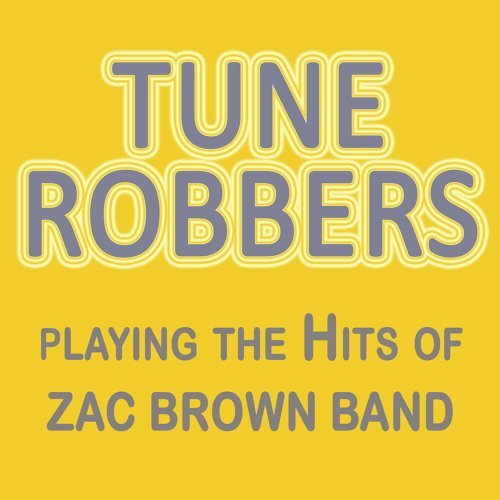 Tune Robbers Playing the Hits of Zac Brown Band