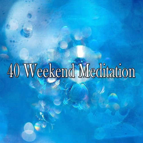 40 Weekend Meditation