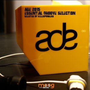 ADE 2015 Essential Groove Selection - Selected By Killerpunkers