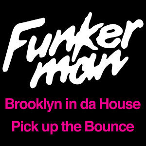 Brooklyn in da House / Pick up the Bounce