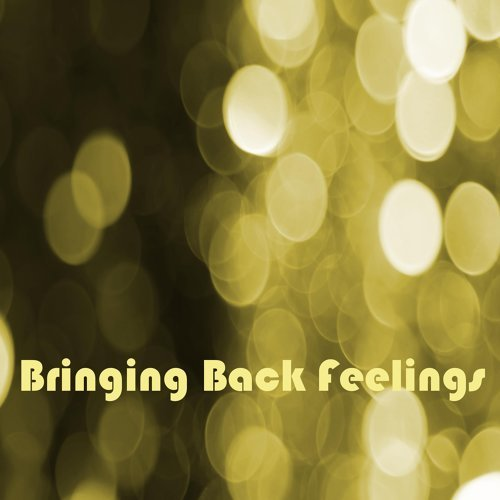 Bringing Back Feelings