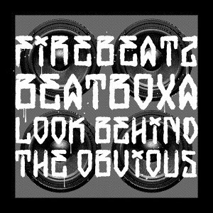 Beatboxa / Look Behind The Obvious