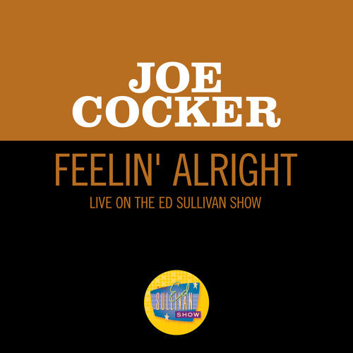 Feelin' Alright - Live On The Ed Sullivan Show, April 27, 1969