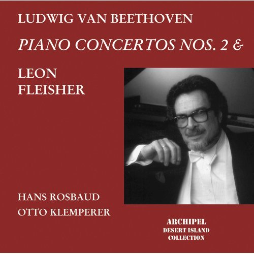 Leon Fleisher Beethoven Piano Concertos 2 and 4