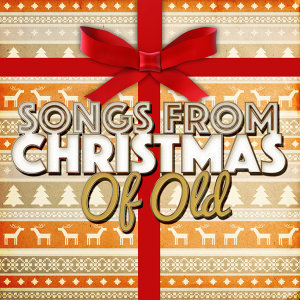 Songs from Christmas of Old