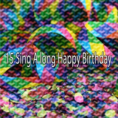 15 Sing A long Happy Birthday
