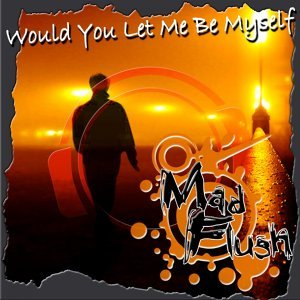 Would You Let Me Be Myself
