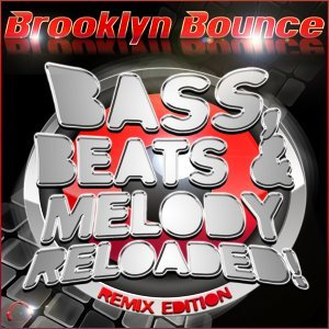 Bass, Beats & Melody Reloaded! (Remix Edition)