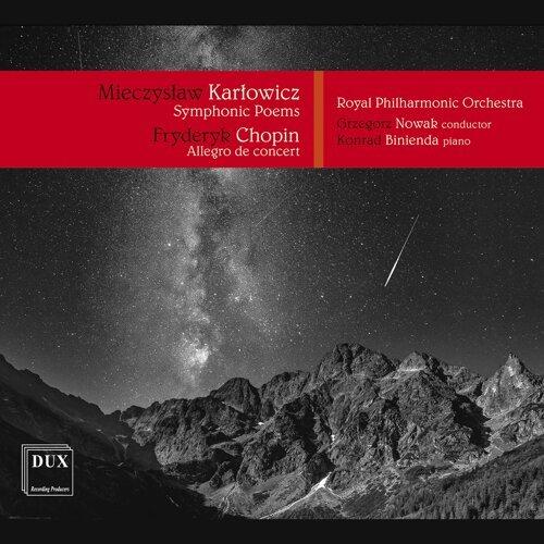 Karłowicz: Symphonic Poems, Opp. 12-14 — Chopin: Allegro de concert, Op. 46