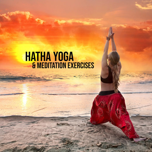 Hatha Yoga & Meditation Exercises - Calming Music for Relaxation and Meditation