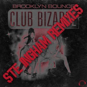 Club Bizarre (Ste Ingham Remixes)
