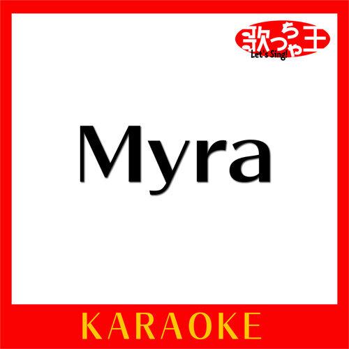 Myra (カラオケ) [オリジナル歌手:Tani Yuuki]