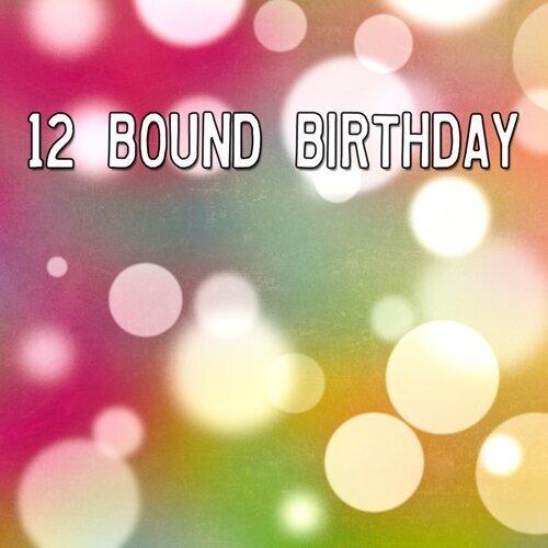12 Bound Birthday