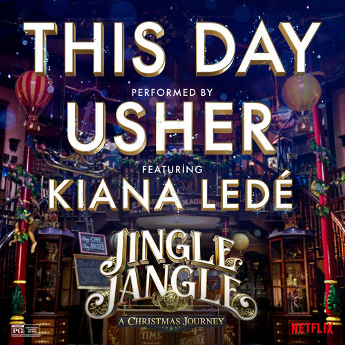 This Day (feat. Kiana Ledé) - from the Netflix Original Motion Picture Jingle Jangle