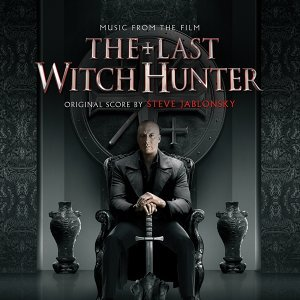 The Last Witch Hunter (獵巫行動:大滅絕電影原聲帶) - Original Motion Picture Soundtrack