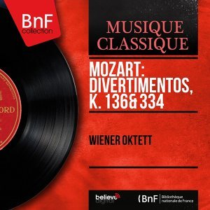 Mozart: Divertimentos, K. 136 & 334 - Mono Version