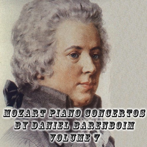 Mozart Piano Concertos by Daniel Barenboim Volume 7