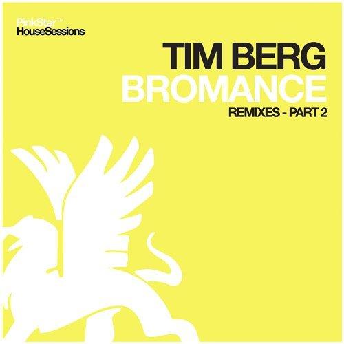 Bromance (Remixes - Part 2)