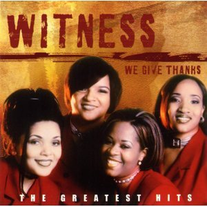 We Give Thanks: The Greatest Hits of Witness