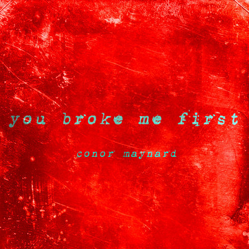 You Broke Me First